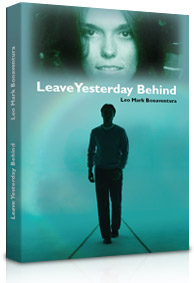 Leave Yesterday Behind by Leo Mark Bonaventura
